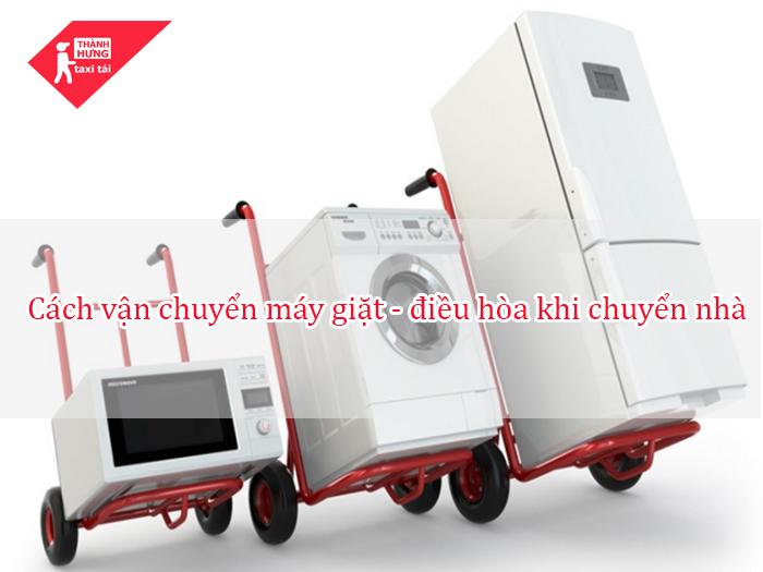 vận chuyển máy giặt - điều hòa khi chuyển nhà