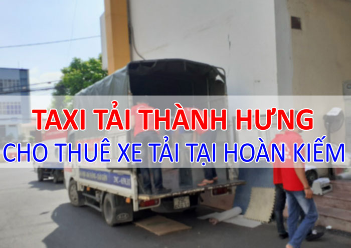 Dịch vụ cho thuê xe tải chuyển hàng tại Hoàn Kiếm