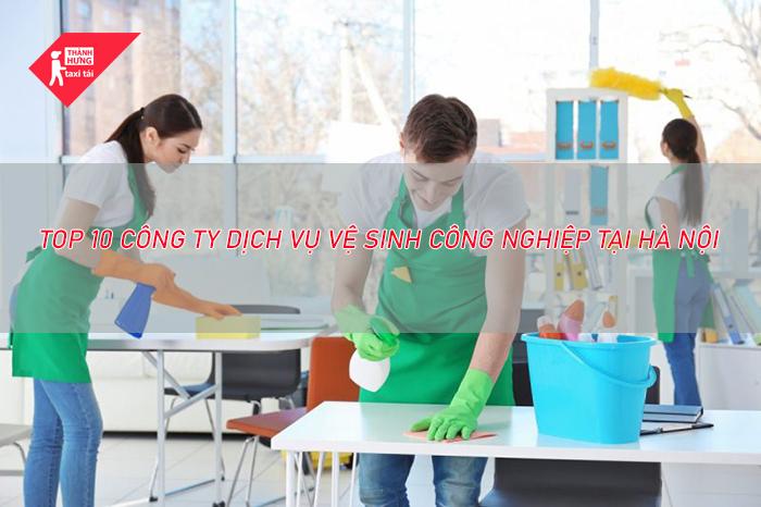 Top 10 công ty dịch vụ vệ sinh công nghiệp tốt nhất Hà Nội