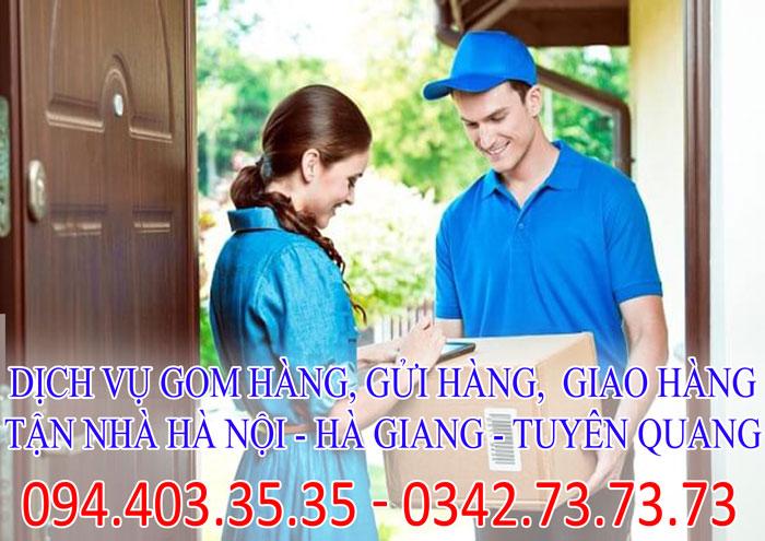 Dịch vụ gom hàng, gửi hàng, giao hàng tận nhà Hà Nội - Hà Giang - Tuyên Quang